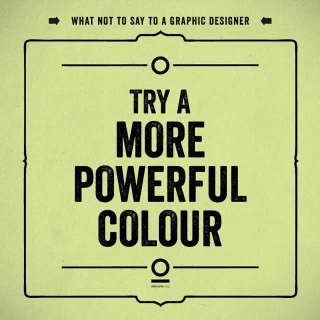 10. Prueba con un color más potente.